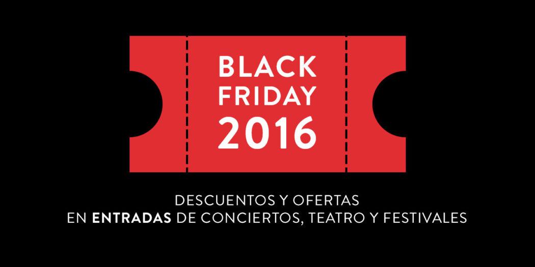 Black Friday 2016 Comprar Entradas con ofertas y descuentos